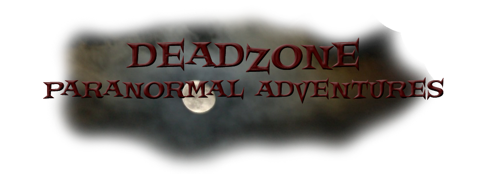 Welcome to Deadzone Paranormal Adventures